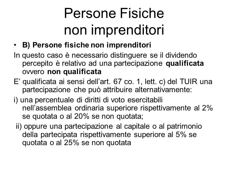 Persone Fisiche non imprenditori B) Persone fisiche non imprenditori In questo caso è necessario distinguere se il dividendo percepito è relativo ad u