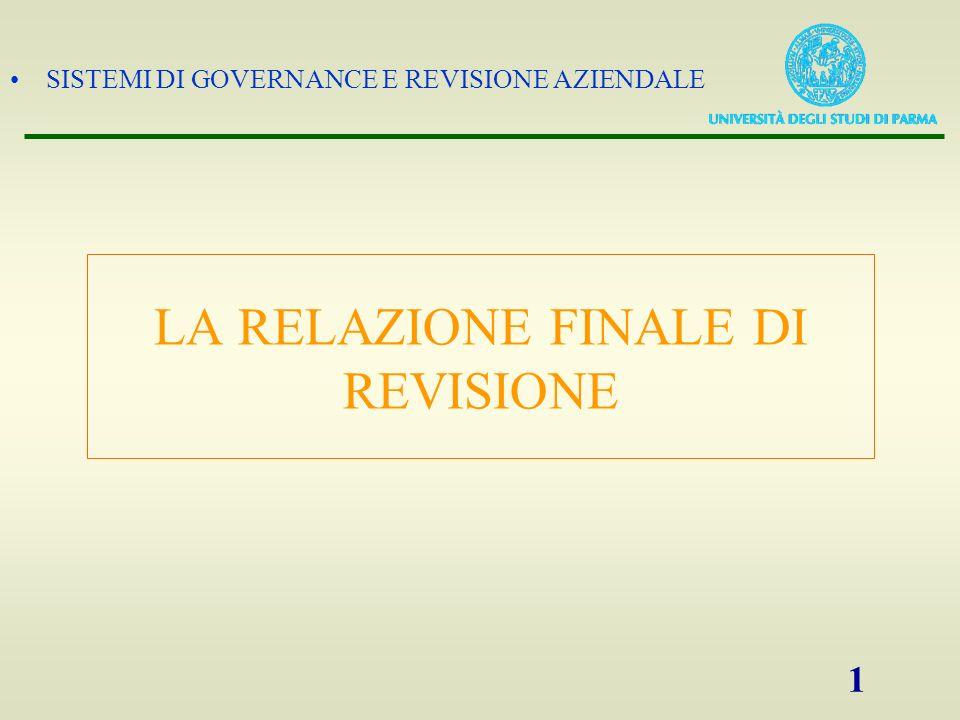 SISTEMI DI GOVERNANCE E REVISIONE AZIENDALE 1 LA RELAZIONE FINALE DI REVISIONE