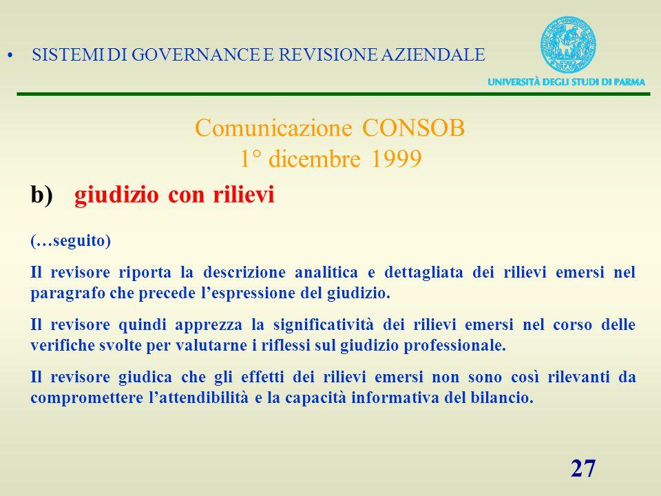 SISTEMI DI GOVERNANCE E REVISIONE AZIENDALE 27 (…seguito) Il revisore riporta la descrizione analitica e dettagliata dei rilievi emersi nel paragrafo