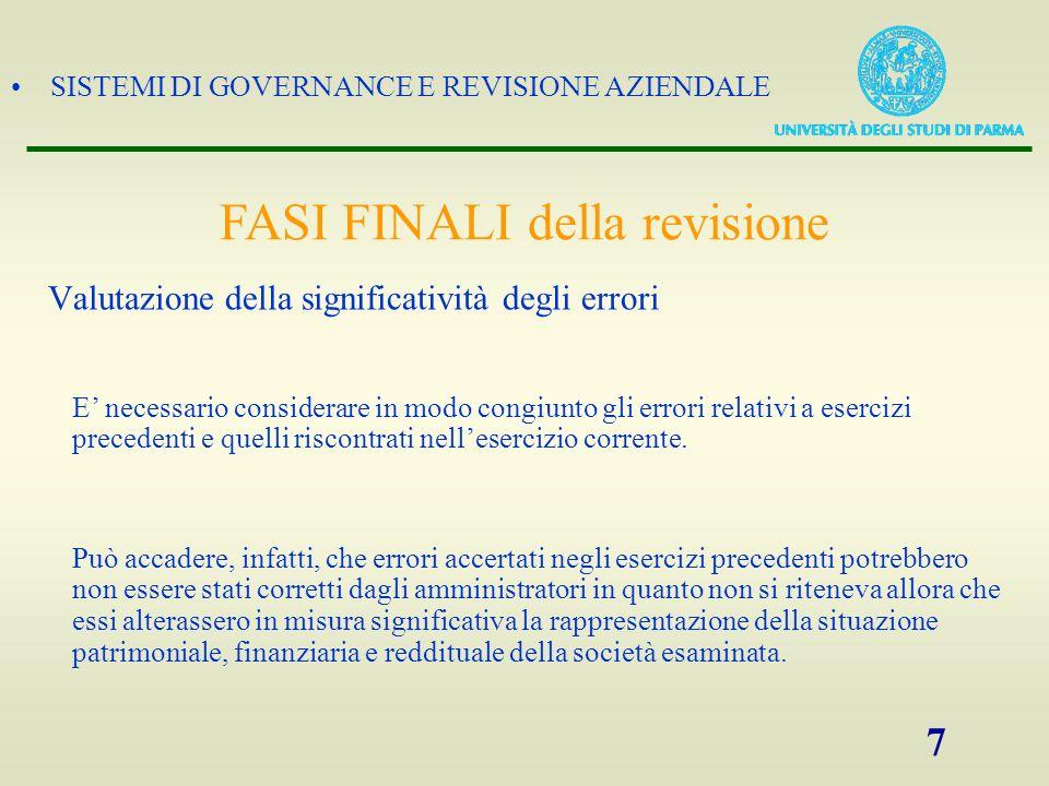 SISTEMI DI GOVERNANCE E REVISIONE AZIENDALE 7 Valutazione della significatività degli errori E necessario considerare in modo congiunto gli errori rel