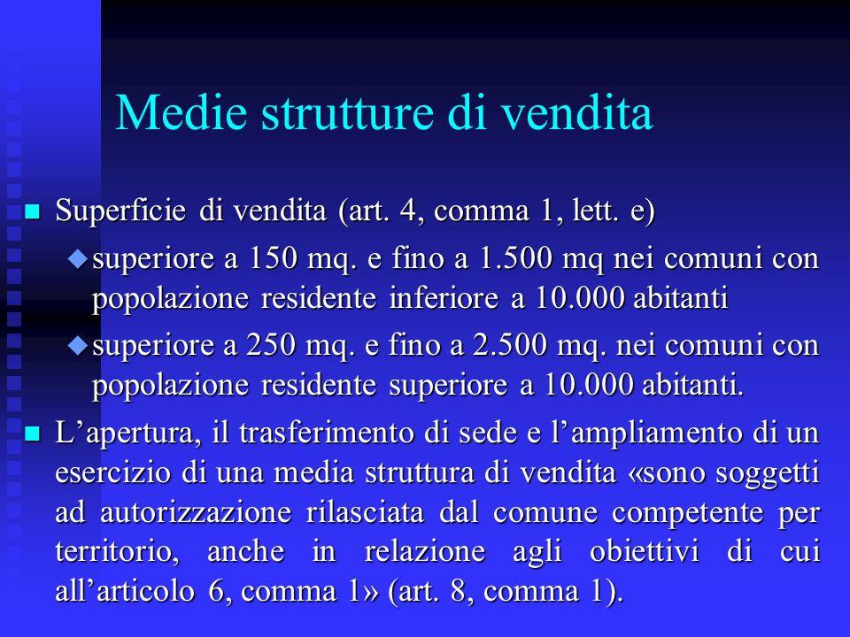 Medie strutture di vendita n Superficie di vendita (art. 4, comma 1, lett. e) u superiore a 150 mq. e fino a 1.500 mq nei comuni con popolazione resid