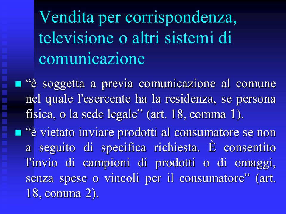 Vendita per corrispondenza, televisione o altri sistemi di comunicazione n è soggetta a previa comunicazione al comune nel quale l'esercente ha la res