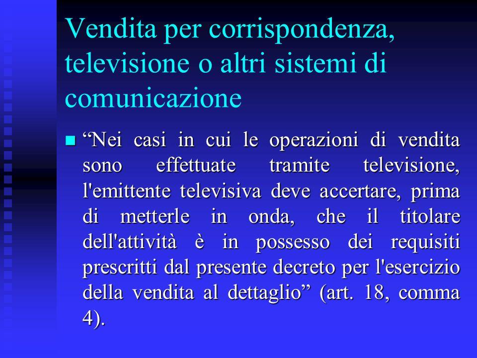 Vendita per corrispondenza, televisione o altri sistemi di comunicazione n Nei casi in cui le operazioni di vendita sono effettuate tramite television