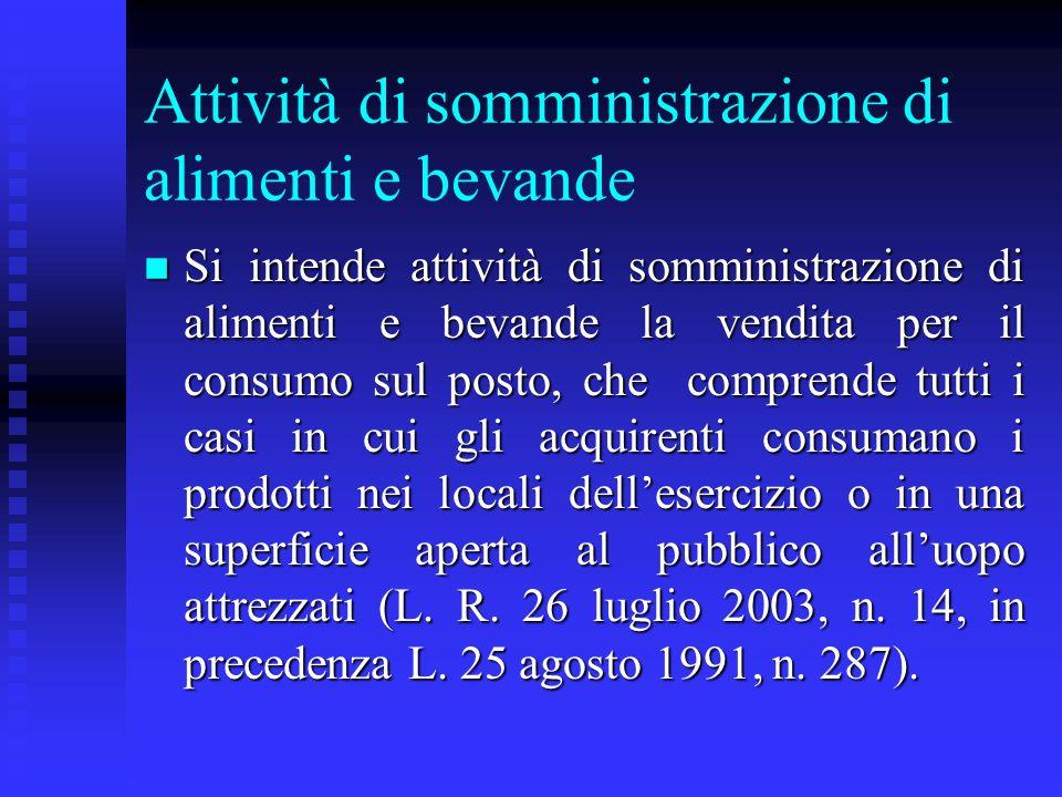 Attività di somministrazione di alimenti e bevande n Si intende attività di somministrazione di alimenti e bevande la vendita per il consumo sul posto