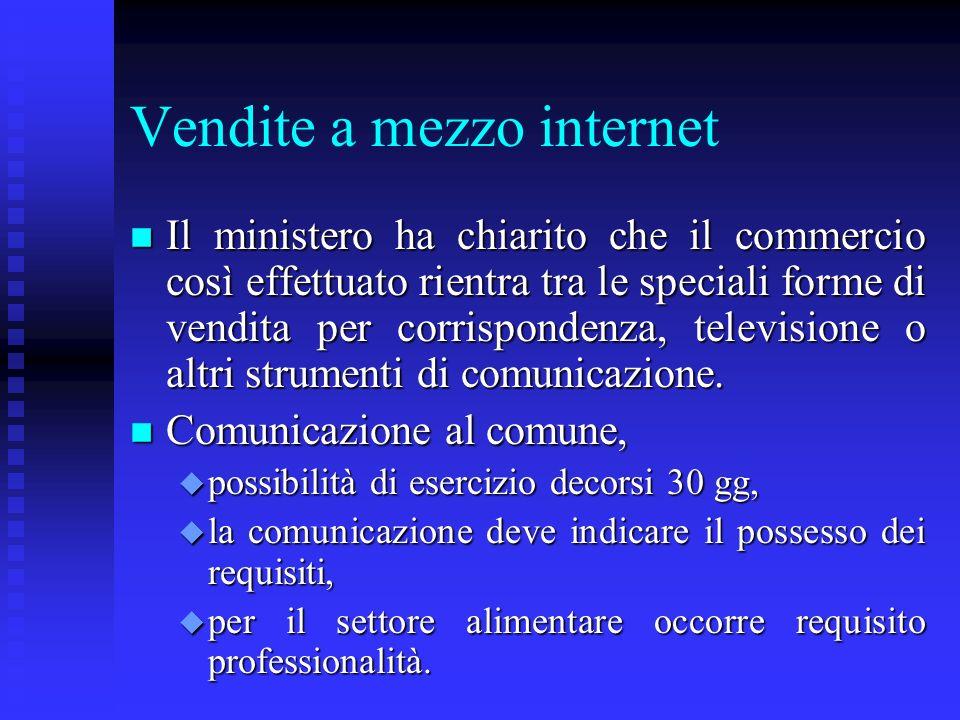 Vendite a mezzo internet n Il ministero ha chiarito che il commercio così effettuato rientra tra le speciali forme di vendita per corrispondenza, tele
