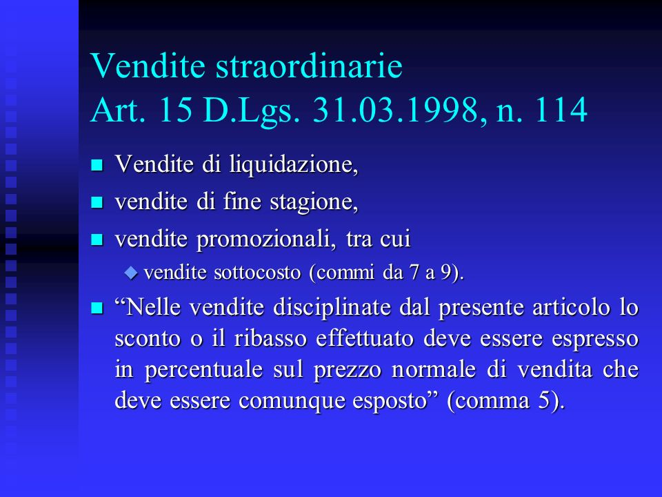 Vendite straordinarie Art. 15 D.Lgs. 31.03.1998, n. 114 n Vendite di liquidazione, n vendite di fine stagione, n vendite promozionali, tra cui u vendi