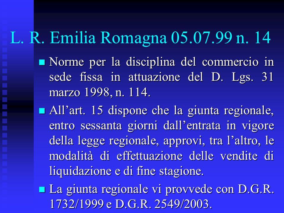 L. R. Emilia Romagna 05.07.99 n. 14 n Norme per la disciplina del commercio in sede fissa in attuazione del D. Lgs. 31 marzo 1998, n. 114. n Allart. 1