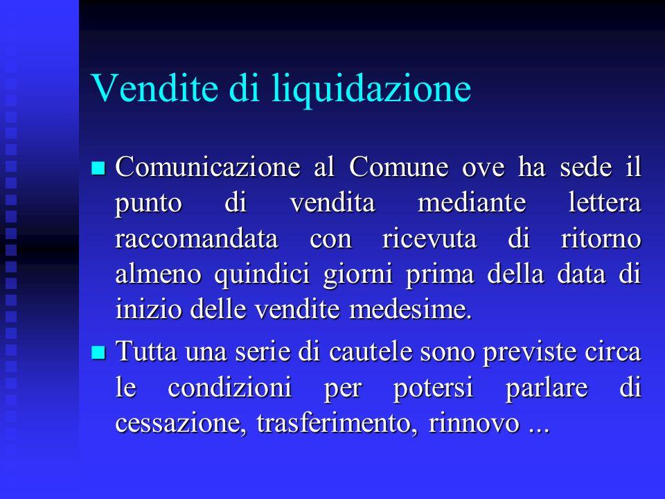 Vendite di liquidazione n Comunicazione al Comune ove ha sede il punto di vendita mediante lettera raccomandata con ricevuta di ritorno almeno quindic