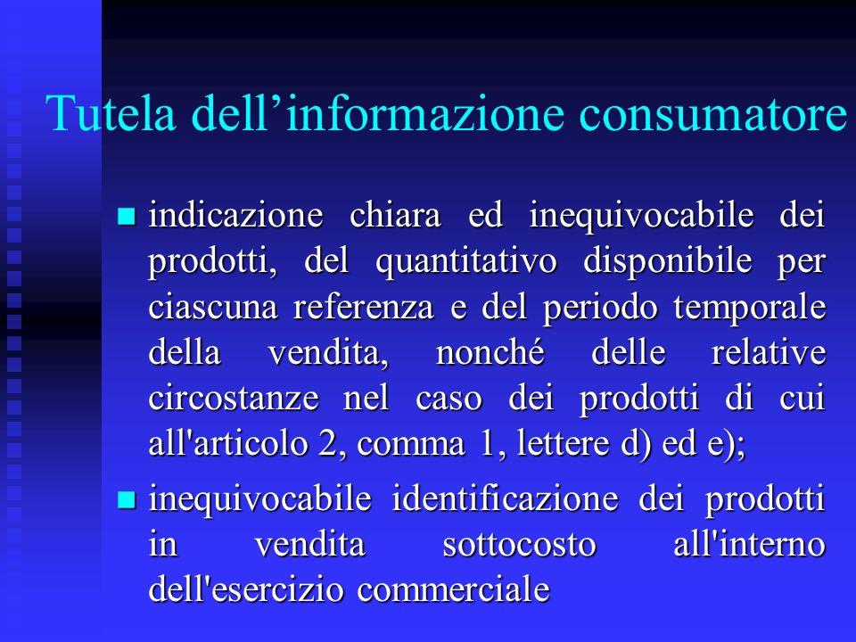 Tutela dellinformazione consumatore n indicazione chiara ed inequivocabile dei prodotti, del quantitativo disponibile per ciascuna referenza e del per