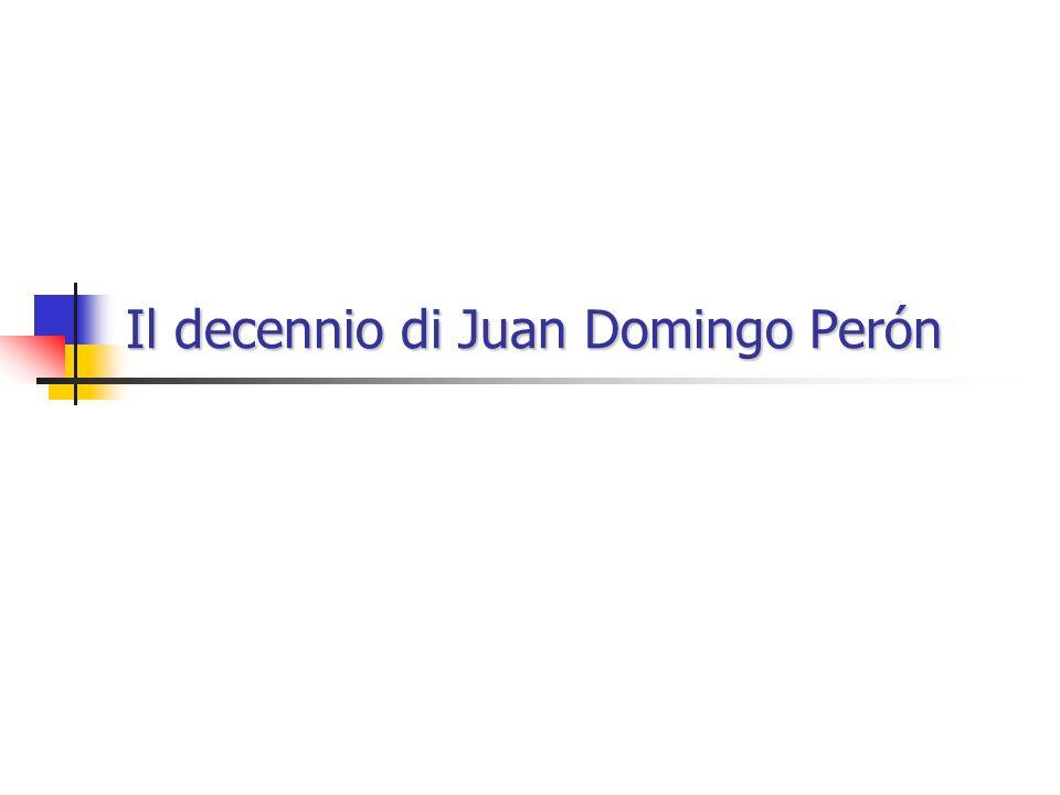 Il decennio di Juan Domingo Perón Concezione peronista dello sviluppo socio-economico: Concezione peronista dello sviluppo socio-economico: il corporativismo: il corporativismo: 1) Rapporto leader/masse 2) Concezione e uso movimentista della politica 2) Concezione e uso movimentista della politica