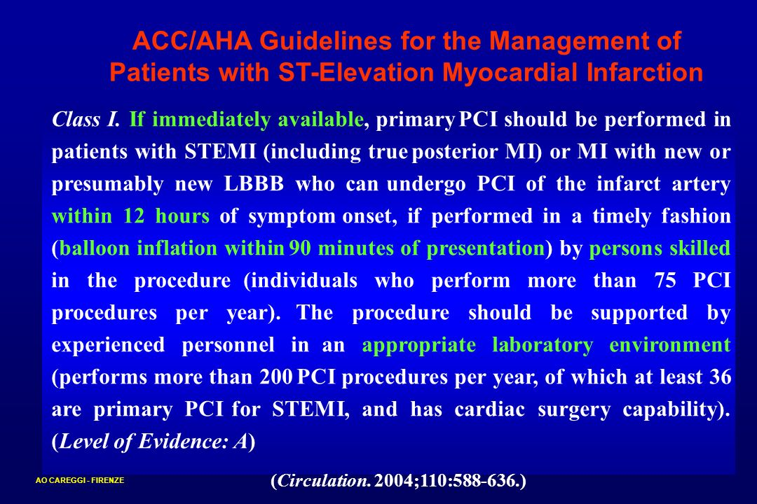 CARDIOLOGIA 1 AO CAREGGI - FIRENZE Strict performance criteria must be mandated for primary PCI programs so that long door-to-balloon times and performance by low- volume or poor-outcome operators/laboratories do not occur.