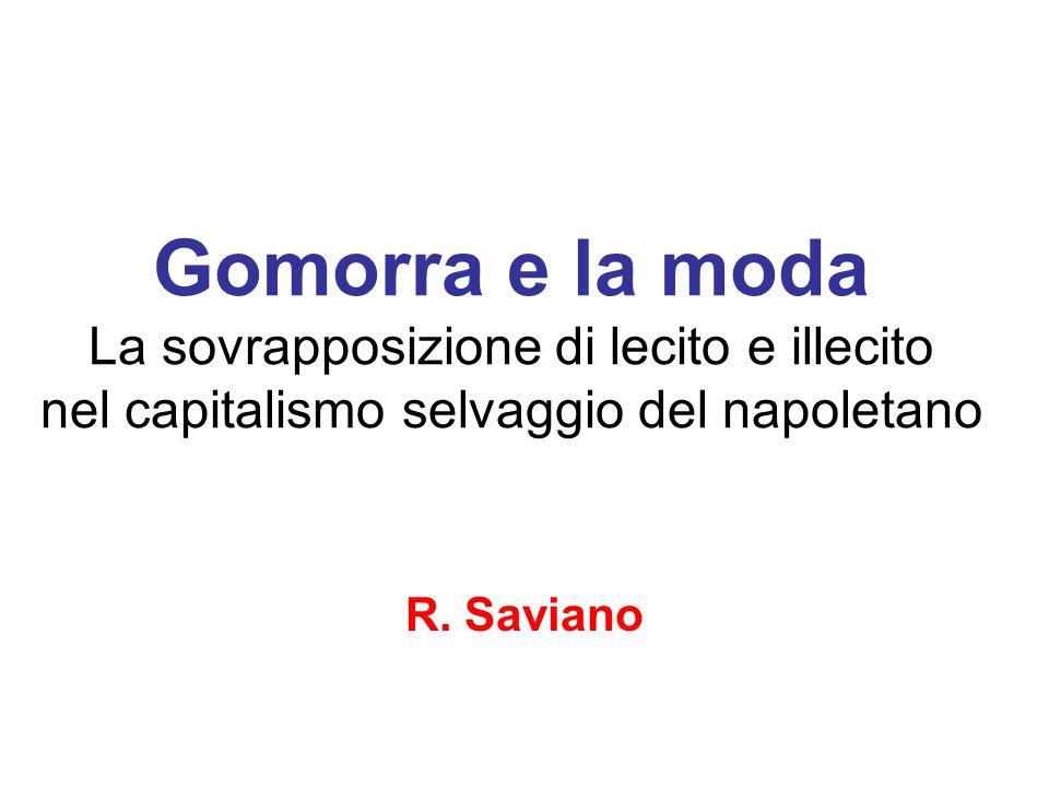 Gomorra e la moda La sovrapposizione di lecito e illecito nel capitalismo selvaggio del napoletano R.