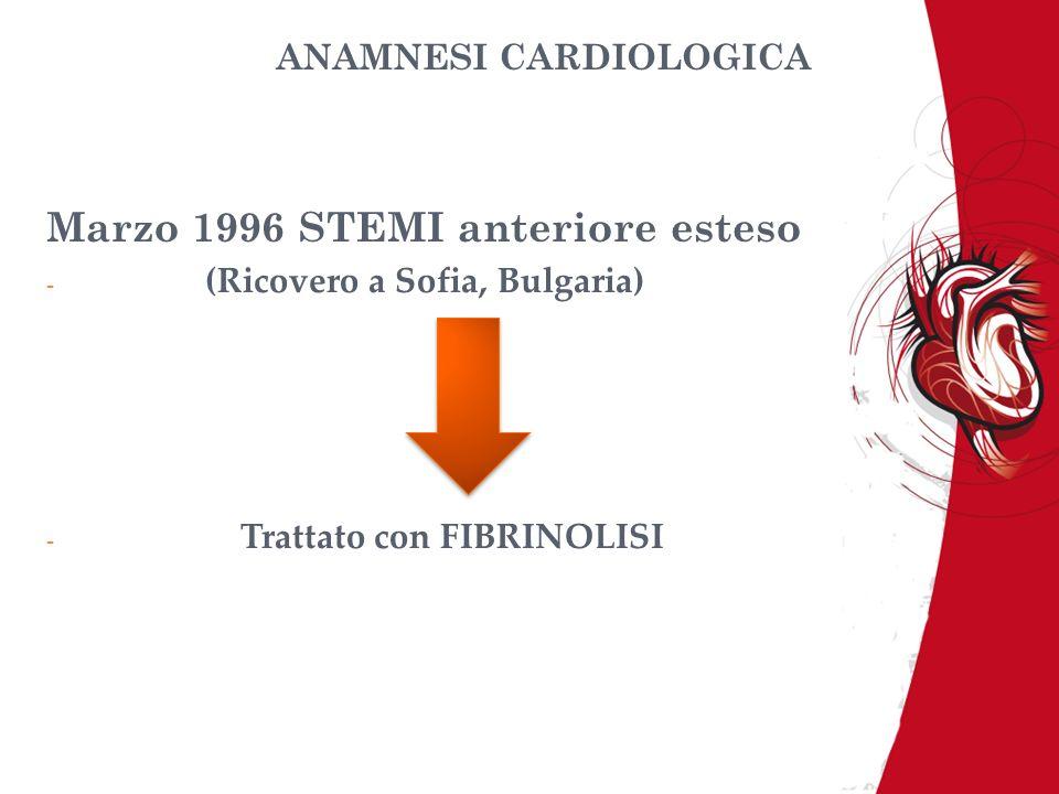 ANAMNESI CARDIOLOGICA Marzo 1996 STEMI anteriore esteso - (Ricovero a Sofia, Bulgaria) - Trattato con FIBRINOLISI