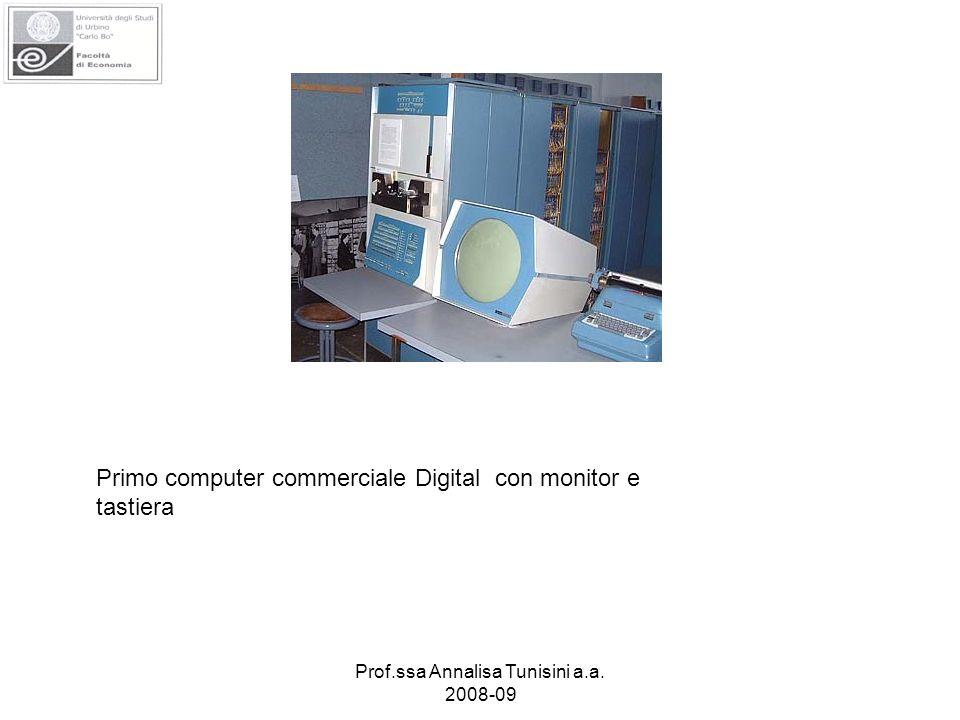 Prof.ssa Annalisa Tunisini a.a. 2008-09 Primo computer commerciale Digital con monitor e tastiera