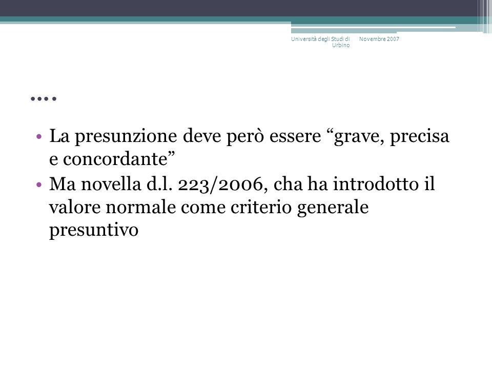 …. La presunzione deve però essere grave, precisa e concordante Ma novella d.l. 223/2006, cha ha introdotto il valore normale come criterio generale p