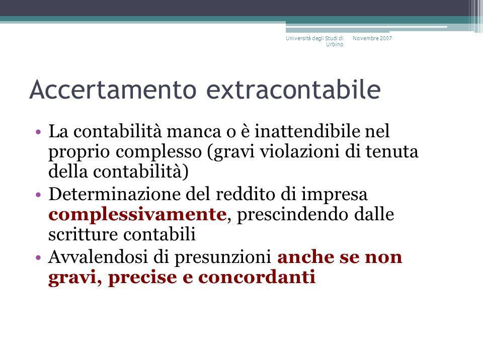 Accertamento extracontabile La contabilità manca o è inattendibile nel proprio complesso (gravi violazioni di tenuta della contabilità) Determinazione