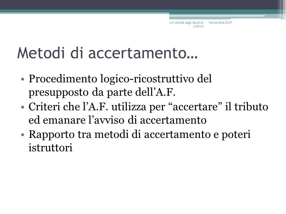 Metodi di accertamento… Procedimento logico-ricostruttivo del presupposto da parte dellA.F. Criteri che lA.F. utilizza per accertare il tributo ed ema