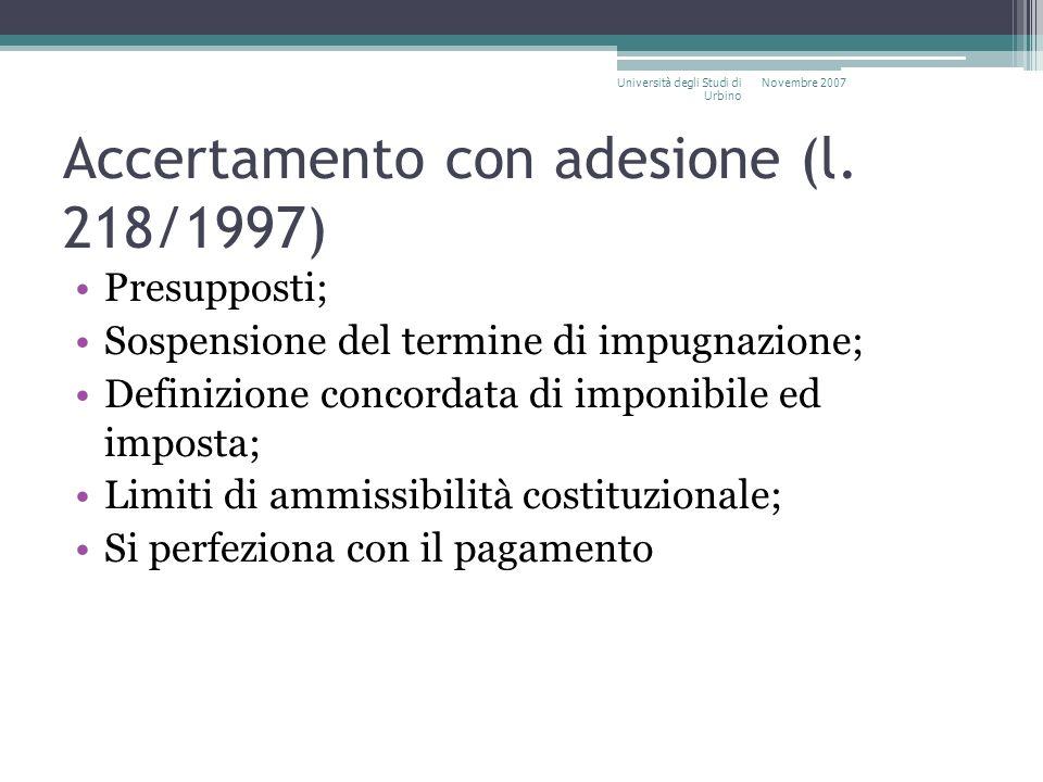 Accertamento con adesione (l. 218/1997) Presupposti; Sospensione del termine di impugnazione; Definizione concordata di imponibile ed imposta; Limiti