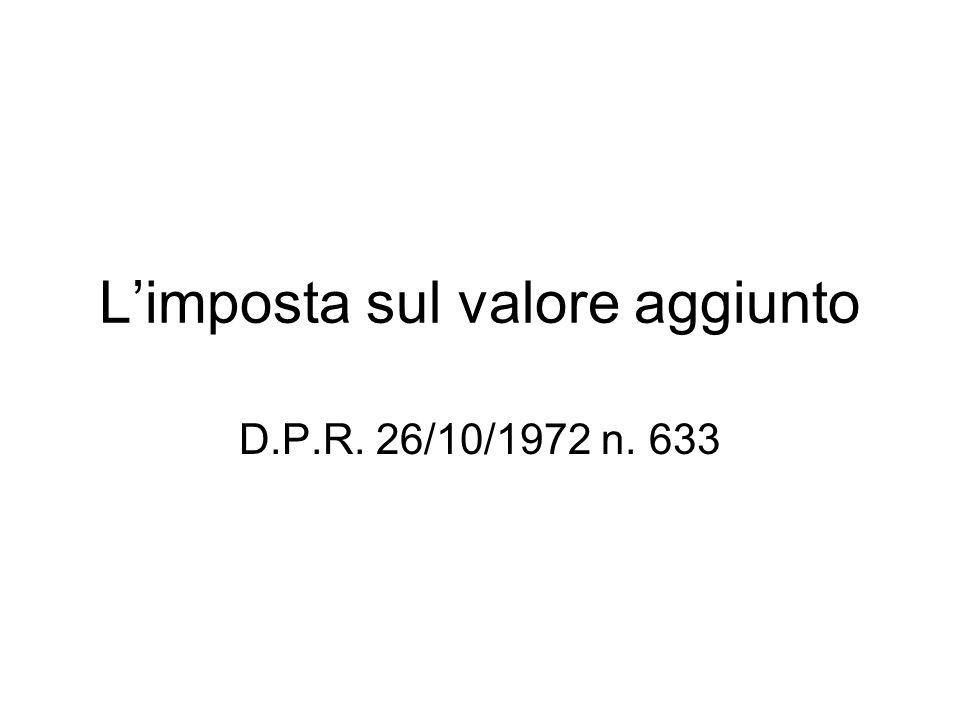 Limposta sul valore aggiunto D.P.R. 26/10/1972 n. 633