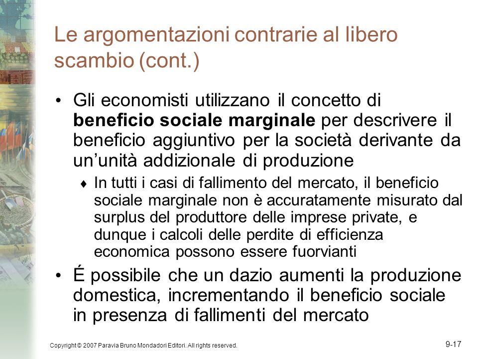 Copyright © 2007 Paravia Bruno Mondadori Editori. All rights reserved. 9-17 Le argomentazioni contrarie al libero scambio (cont.) Gli economisti utili