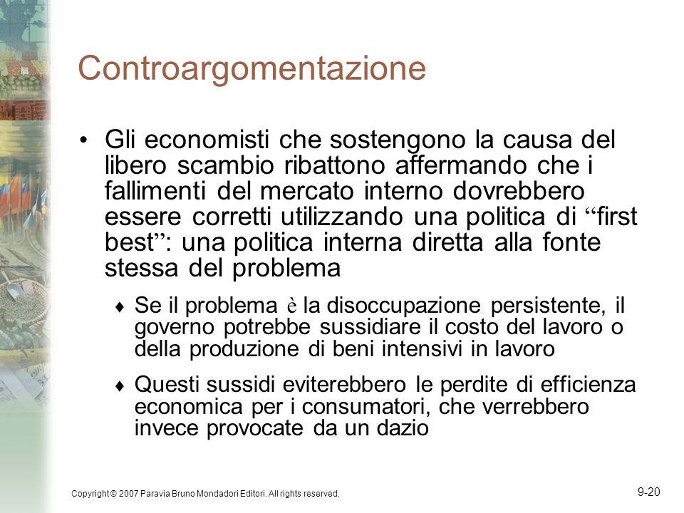 Copyright © 2007 Paravia Bruno Mondadori Editori. All rights reserved. 9-20 Controargomentazione Gli economisti che sostengono la causa del libero sca