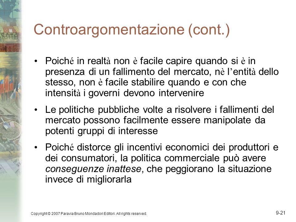 Copyright © 2007 Paravia Bruno Mondadori Editori. All rights reserved. 9-21 Controargomentazione (cont.) Poich é in realt à non è facile capire quando