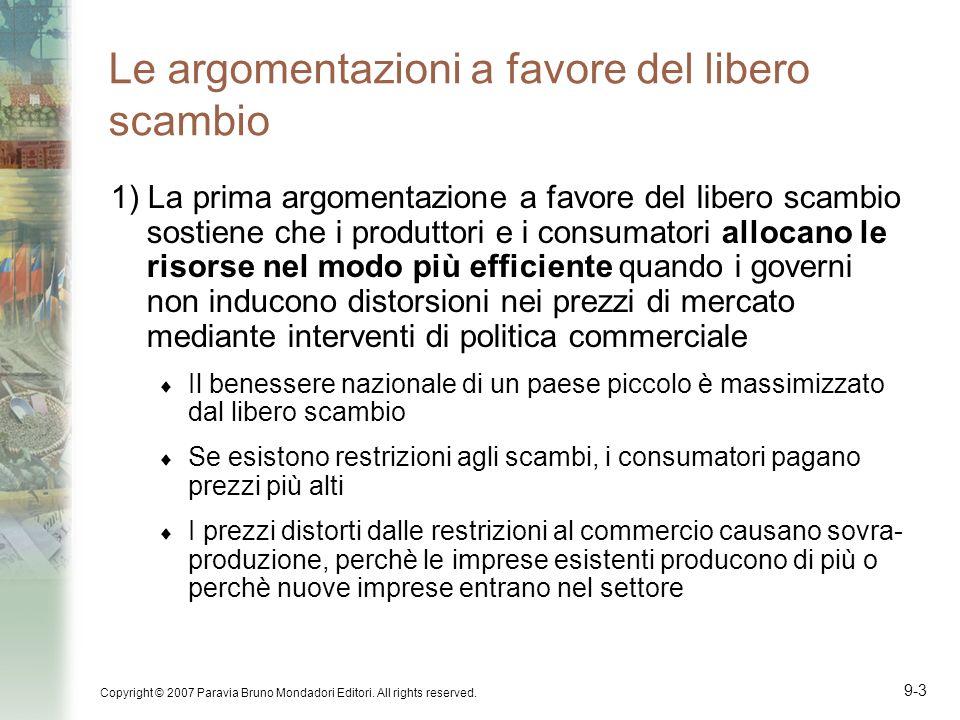 Copyright © 2007 Paravia Bruno Mondadori Editori. All rights reserved. 9-3 Le argomentazioni a favore del libero scambio 1) La prima argomentazione a