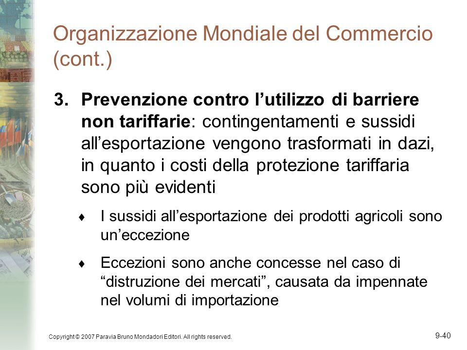 Copyright © 2007 Paravia Bruno Mondadori Editori. All rights reserved. 9-40 Organizzazione Mondiale del Commercio (cont.) 3.Prevenzione contro lutiliz