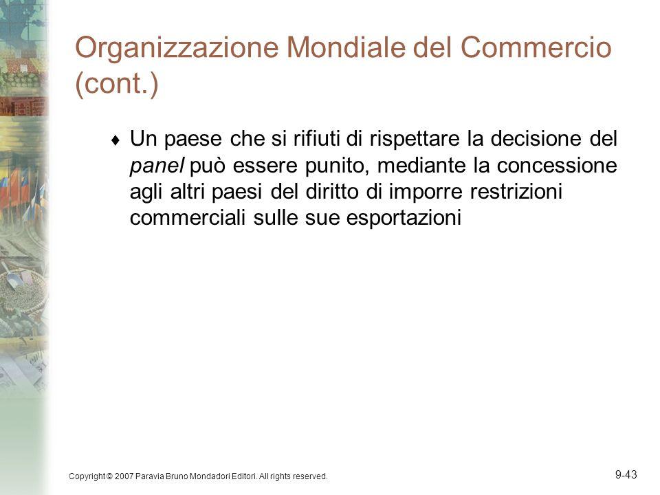 Copyright © 2007 Paravia Bruno Mondadori Editori. All rights reserved. 9-43 Organizzazione Mondiale del Commercio (cont.) Un paese che si rifiuti di r