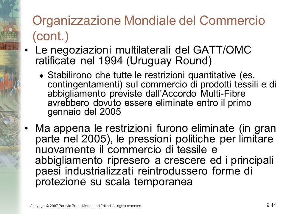 Copyright © 2007 Paravia Bruno Mondadori Editori. All rights reserved. 9-44 Organizzazione Mondiale del Commercio (cont.) Le negoziazioni multilateral