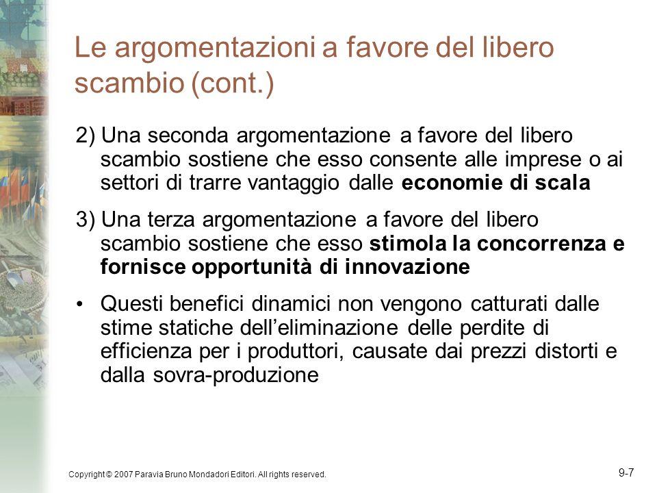 Copyright © 2007 Paravia Bruno Mondadori Editori. All rights reserved. 9-7 Le argomentazioni a favore del libero scambio (cont.) 2) Una seconda argome