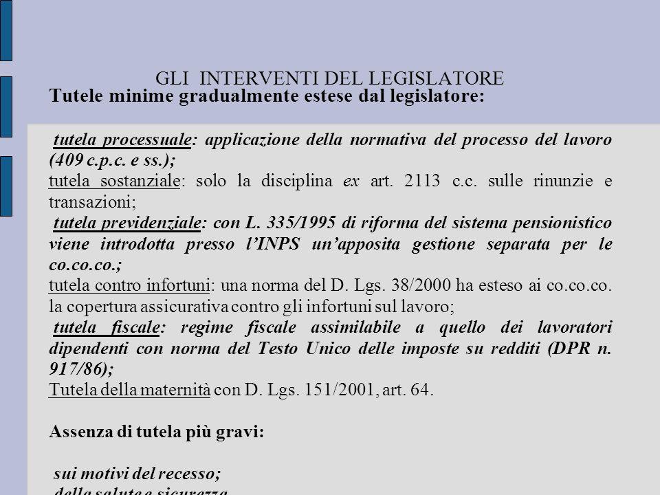 GLI INTERVENTI DEL LEGISLATORE Tutele minime gradualmente estese dal legislatore: tutela processuale: applicazione della normativa del processo del la