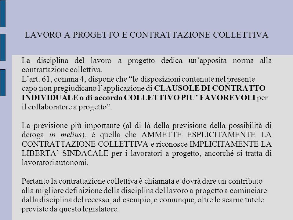LAVORO A PROGETTO E CONTRATTAZIONE COLLETTIVA La disciplina del lavoro a progetto dedica unapposita norma alla contrattazione collettiva. Lart. 61, co
