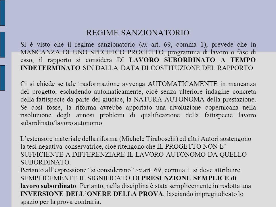 REGIME SANZIONATORIO Si è visto che il regime sanzionatorio (ex art. 69, comma 1), prevede che in MANCANZA DI UNO SPECIFICO PROGETTO, programma di lav