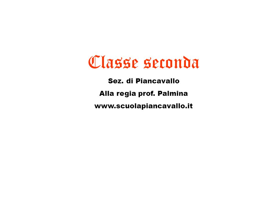 Classe seconda Sez. di Piancavallo Alla regia prof. Palmina www.scuolapiancavallo.it