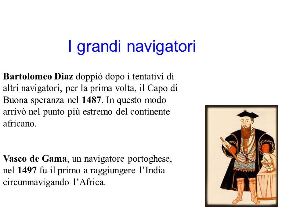 I grandi navigatori Bartolomeo Diaz doppiò dopo i tentativi di altri navigatori, per la prima volta, il Capo di Buona speranza nel 1487. In questo mod