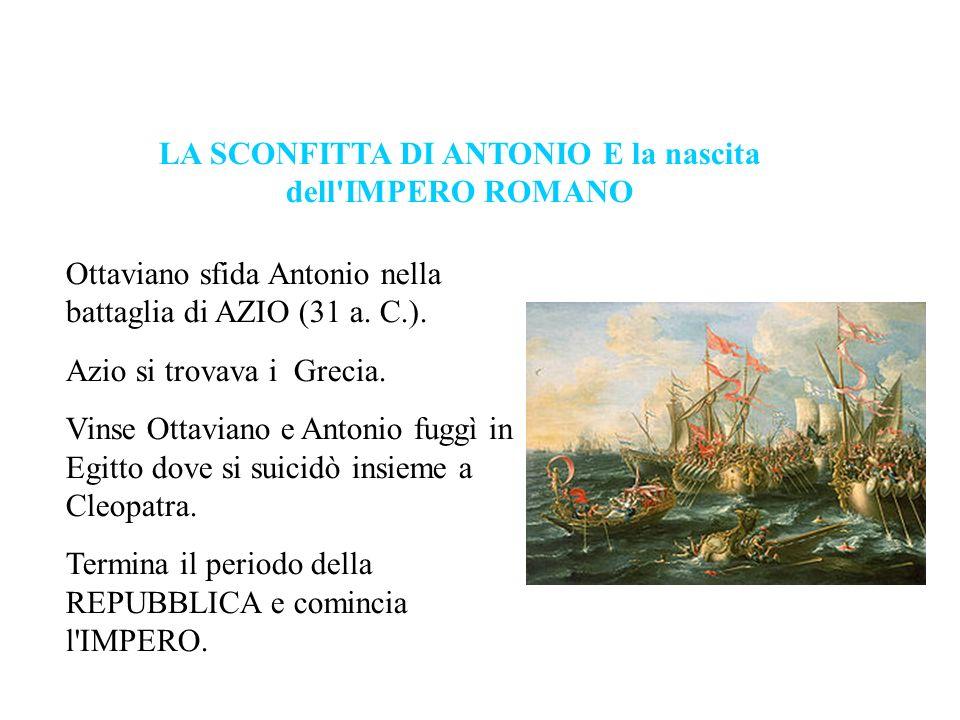 Ottaviano sfida Antonio nella battaglia di AZIO (31 a. C.). Azio si trovava i Grecia. Vinse Ottaviano e Antonio fuggì in Egitto dove si suicidò insiem