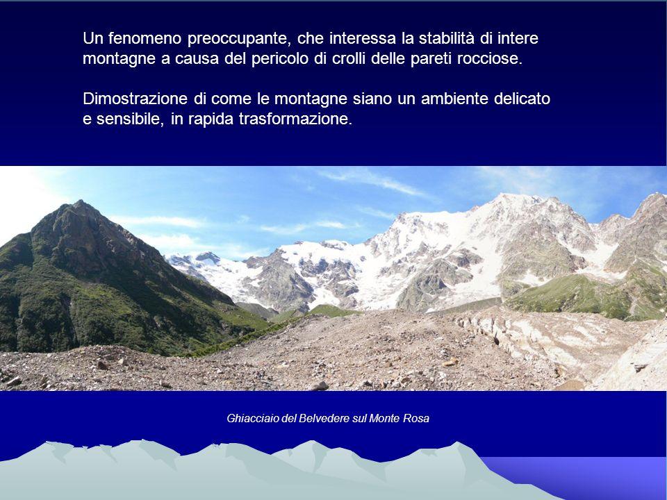 Un fenomeno preoccupante, che interessa la stabilità di intere montagne a causa del pericolo di crolli delle pareti rocciose. Dimostrazione di come le