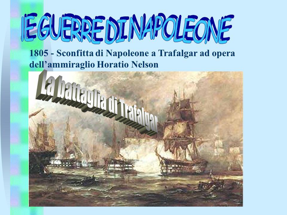 1805 - Sconfitta di Napoleone a Trafalgar ad opera dellammiraglio Horatio Nelson