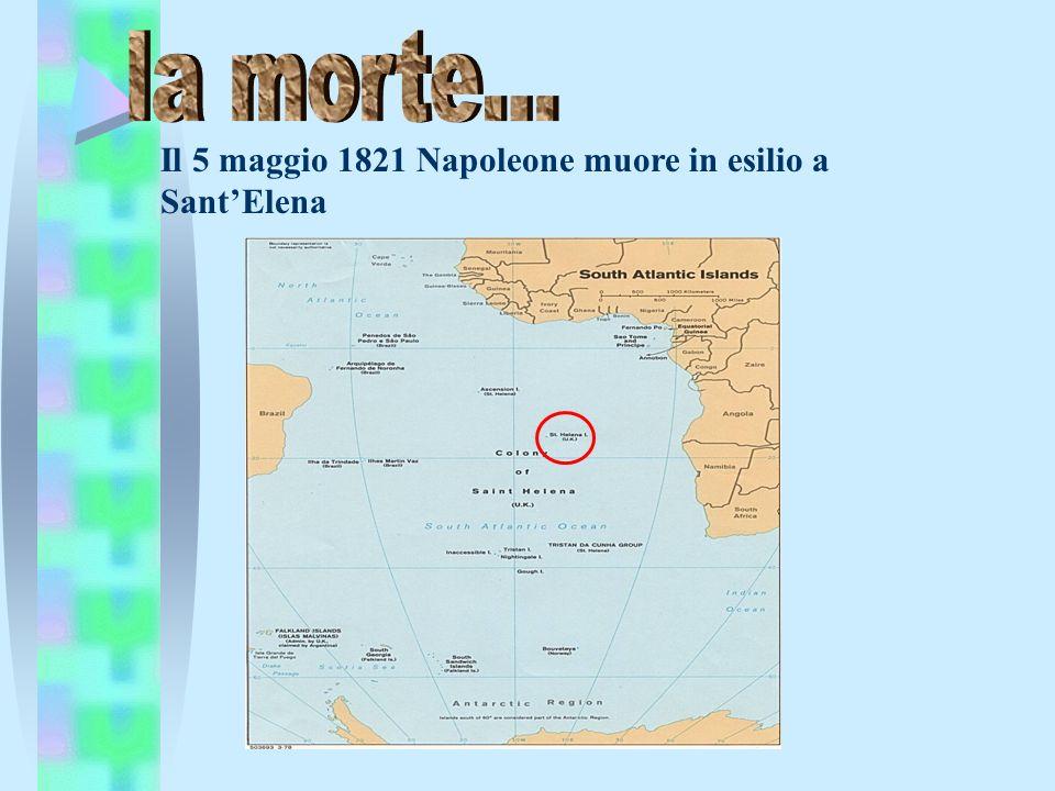 Il 5 maggio 1821 Napoleone muore in esilio a SantElena