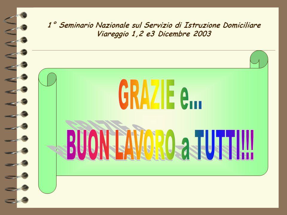 1° Seminario Nazionale sul Servizio di Istruzione Domiciliare Viareggio 1,2 e3 Dicembre 2003
