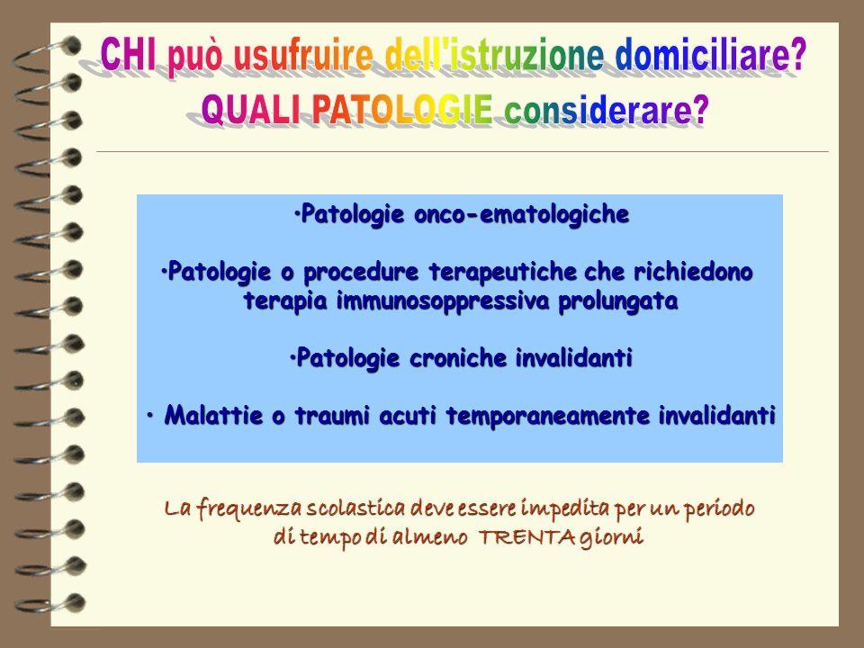 Patologie onco-ematologichePatologie onco-ematologiche Patologie o procedure terapeutiche che richiedonoPatologie o procedure terapeutiche che richied