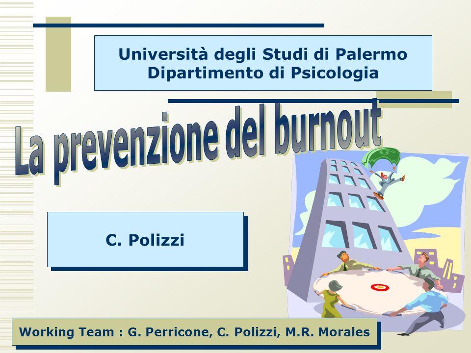 Università degli Studi di Palermo Dipartimento di Psicologia Working Team : G. Perricone, C. Polizzi, M.R. Morales C. Polizzi