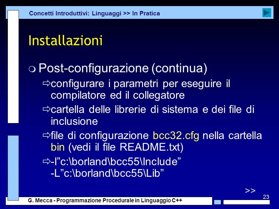 23 G. Mecca - Programmazione Procedurale in Linguaggio C++ Installazioni m Post-configurazione (continua) configurare i parametri per eseguire il comp