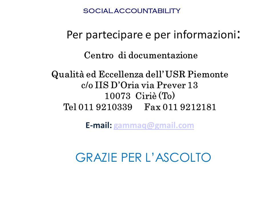 Per partecipare e per informazioni : Centro di documentazione Qualità ed Eccellenza dell USR Piemonte c/o IIS DOria via Prever 13 10073 Ciriè (To) Tel