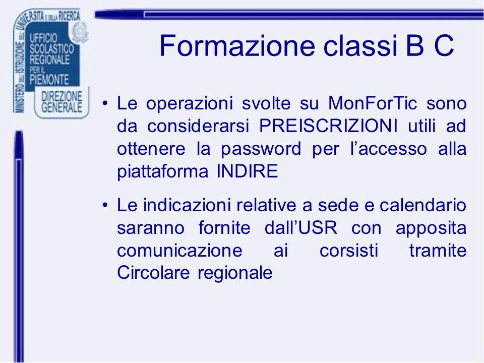 Formazione classi B C Le operazioni svolte su MonForTic sono da considerarsi PREISCRIZIONI utili ad ottenere la password per laccesso alla piattaforma