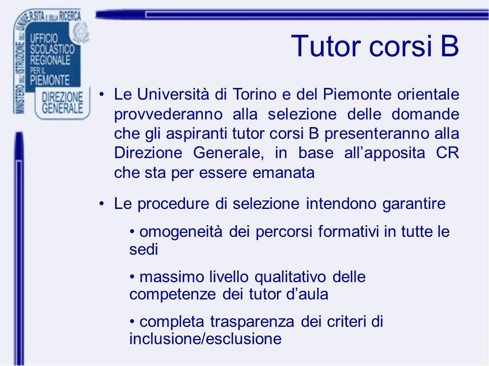 Tutor corsi B Le Università di Torino e del Piemonte orientale provvederanno alla selezione delle domande che gli aspiranti tutor corsi B presenterann
