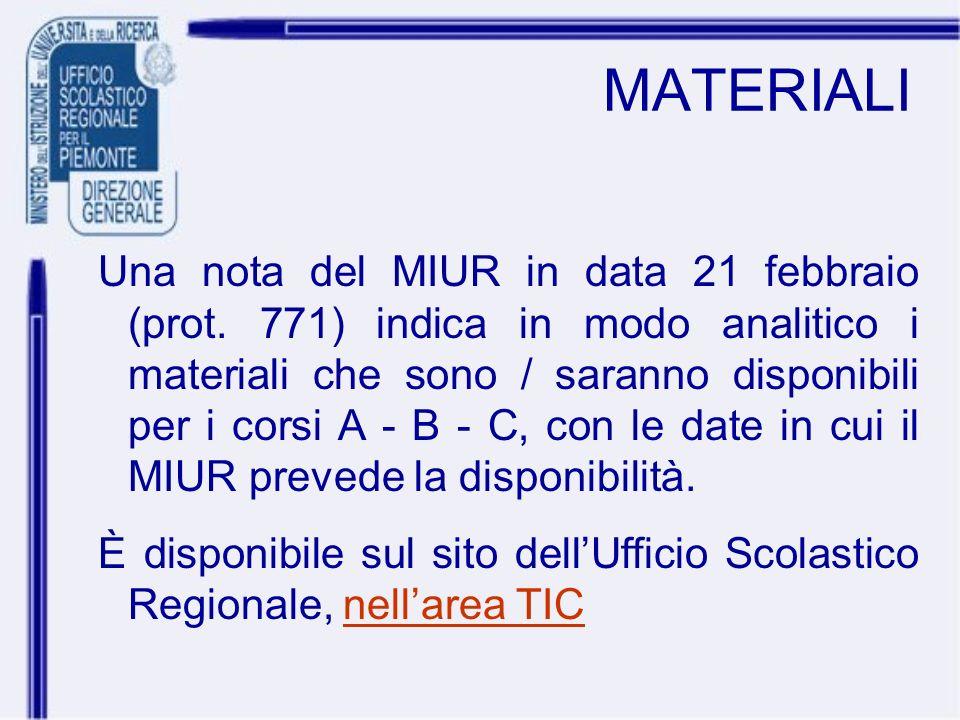 MATERIALI Una nota del MIUR in data 21 febbraio (prot. 771) indica in modo analitico i materiali che sono / saranno disponibili per i corsi A - B - C,