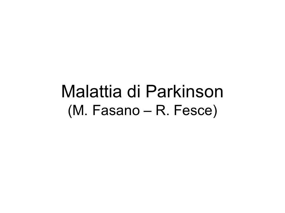 Malattia di Parkinson Involuntary, tremulous motion, with lessened muscular power, in parts not in action and even when supported; with a propensity to bend the trunk forwards, and to pass from a walking to a running pace: the senses and intellects being uninjured.