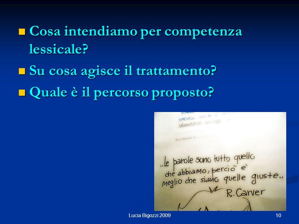 Cosa intendiamo per competenza lessicale? Cosa intendiamo per competenza lessicale? Su cosa agisce il trattamento? Su cosa agisce il trattamento? Qual